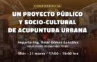 Conferencia: Acupuntura Urbana