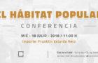 Conferencia: El hábitat popular