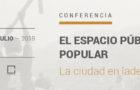 Conferencia: El espacio público popular